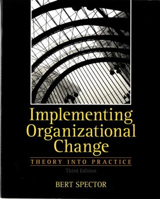 Implementing Organizational Change: Theory Into Practice 9780132729840