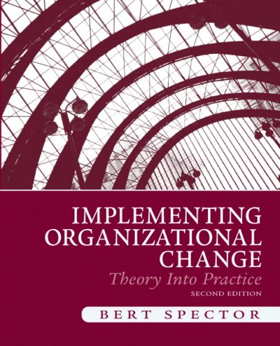 Implementing Organizational Change: Theory Into Practice 9780136074281