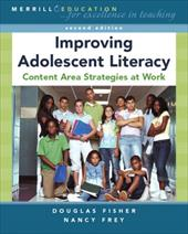Improving Adolescent Literacy: Content Area Strategies at Work 381840