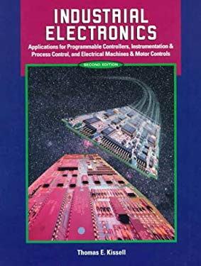 Industrial Electronics: Applications for Programmable Controllers, Instrumentation & Process Control, and Electrical Machines & Motor Controls 9780130126979