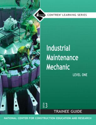 Industrial Maintenance Mechanic: Level One Trainee Guide 9780132286084