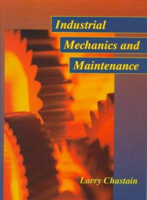 Industrial Mechanics and Maintenance 9780135069813
