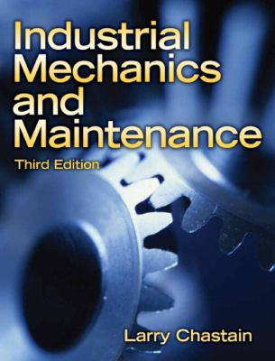 Industrial Mechanics and Maintenance - 3rd Edition