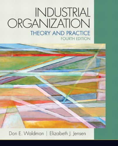 Industrial Organization: Theory and Practice 9780132770989