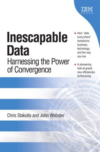 Inescapable Data: Harnessing the Power of Convergence 9780131852150
