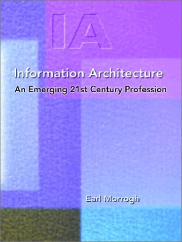 Information Architecture: An Emerging 21st Century Profession