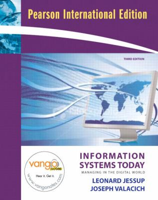 Information Systems Today: Managing the Digital World. Leonard M. Jessup, Joseph S. Valacich 9780135139523