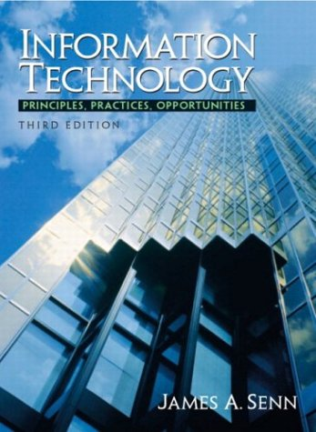 Information Technology: Principles, Practices, and Opportunities 9780131436268