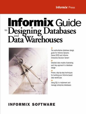 Informix Guide to Database Design and Data Warehousing 9780130161673