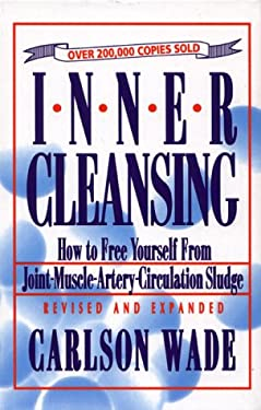 Inner Cleansing: How to Free Yourself from Joint-Muscle-Artery-Circulation Sludge 9780134745862