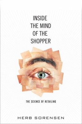 Inside the Mind of the Shopper: The Science of Retailing 9780137126859