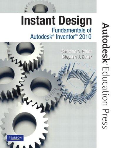 Instant Design: Fundamentals of Autodesk Inventor 2010 9780135068014