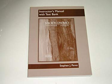 Instructor's Manual with Test Bank for Macroeconomics Theories and Policies, Seventh Edition -  7th Edition
