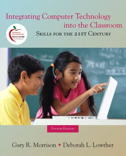 Integrating Computer Technology Into the Classroom: Skills for the 21st Century 9780135145296