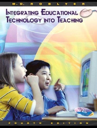 Integrating Educational Technology Into Teaching 9780131195721
