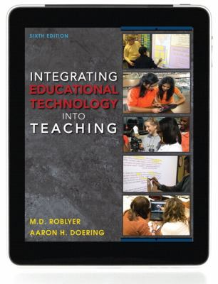 Integrating Educational Technology Into Teaching Plus Myeducationlab with Pearson Etext 9780132901024