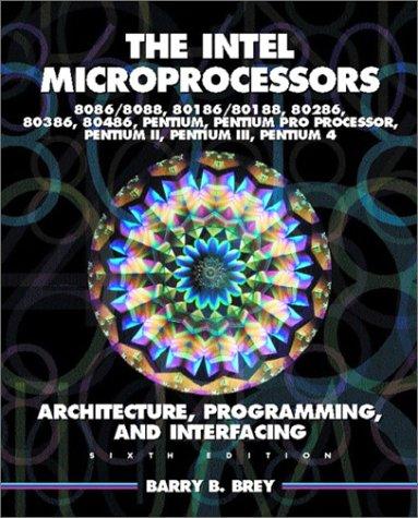 Intel Microprocessors 8086/8088, 80186/80188, 80286, 80386, 80486 Pentium, Pentium Pro Processor, Pentium II, Pentium III, and Pentium IV: Architectur 9780130607140