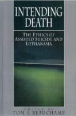 Intending Death: The Ethics of Assisted Suicide and Euthanasia 9780131995550