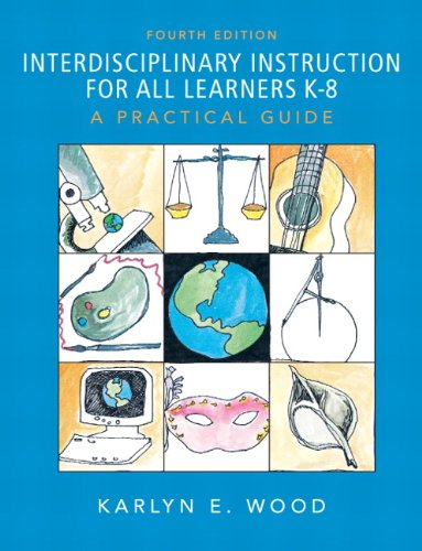 Interdisciplinary Instruction for All Learners K-8: A Practical Guide 9780137137084