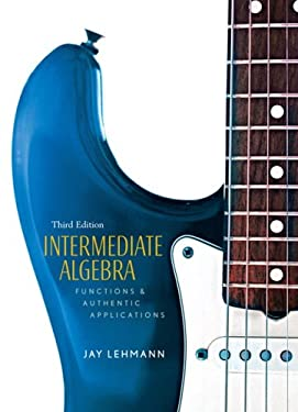Intermediate Algebra: Functions & Authentic Applications 9780131953338