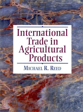 International Trade in Agricultural Products 9780130842091