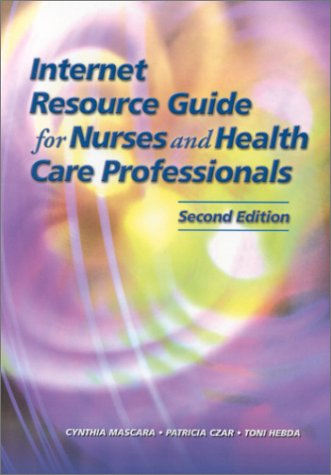 Internet Resource Guide for Nurses and Health Care Professionals 9780130311030