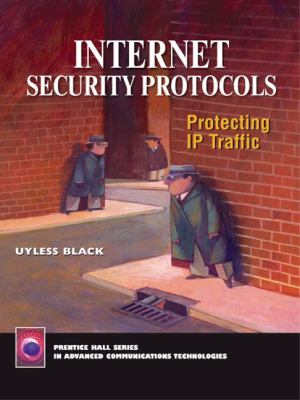 Internet Security Protocols: Protecting IP Traffic 9780130142498