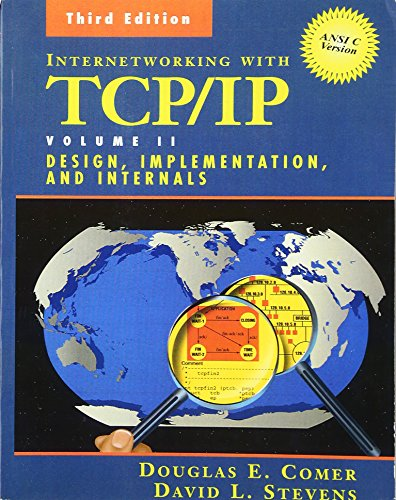 Internetworking with TCP/IP ANSI C Version: Design Implementation, & Internals 9780139738432