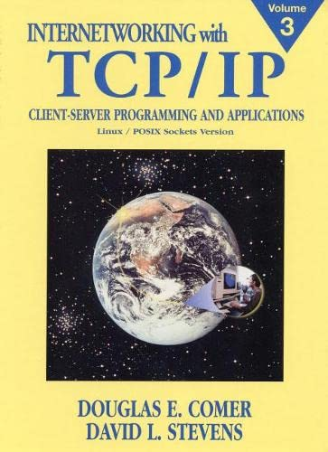 Internetworking with TCP/IP, Volume 3: Client-Server Programming and Applications Linux/Posix Sockets Version 9780130320711