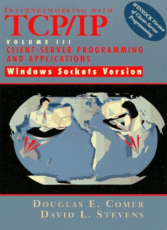 Internetworking with TCP/IP, Volume 3: Client-Server Programming and Applications-Windows Sockets Version 9780138487140