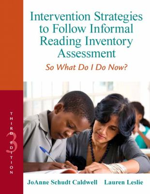 Intervention Strategies to Follow Informal Reading Inventory Assessment: So What Do I Do Now? 9780132907088