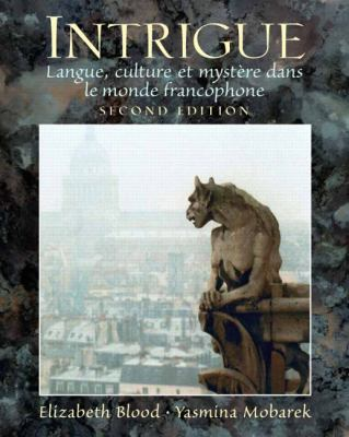 Intrigue: Langue, Culture Et Mysthre Dans le Monde Francophone 9780132213783