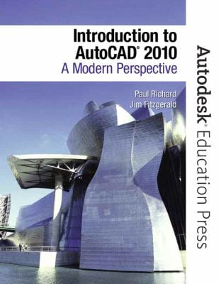 Introduction to AutoCAD 2010: A Modern Perspective 9780135071595