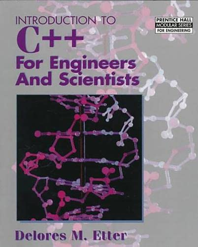 Introduction to C++ for Engineers and Scientists 9780132547314