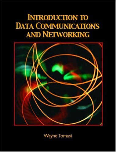 Introduction to Data Communications and Networking 9780130138286