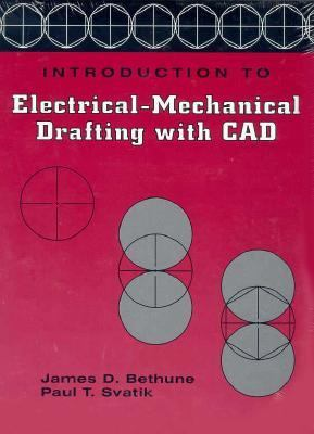 Introduction to Electrical Mechanical Drafting with CAD 9780132135399