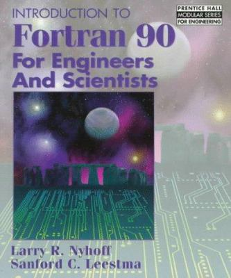 Introduction to FORTRAN 90 for Engineers and Scientists 9780135052150