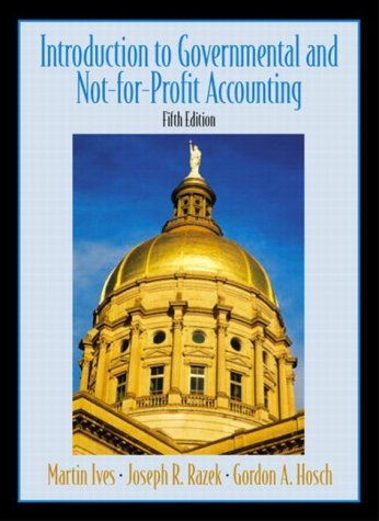 Introduction to Government and Non-For-Profit Accounting 9780130464149