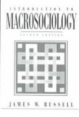Introduction to Macrosociology - Russell, James W.