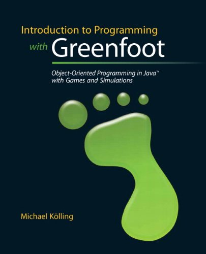 Introduction to Programming with Greenfoot: Object-Oriented Programming in Java with Games and Simulations 9780136037538