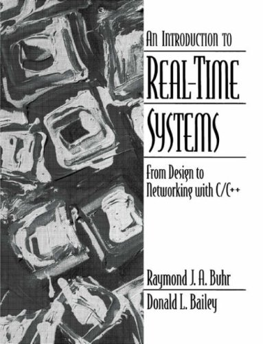 Introduction to Real Time Systems: From Design to Multitasking with C/C++ 9780136060703