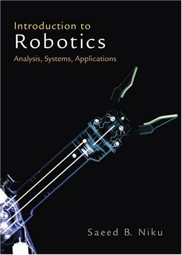 Introduction to Robotics: Analysis, Systems, Applications 9780130613097