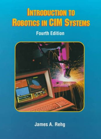 Introduction to Robotics in CIM Systems 9780139012082