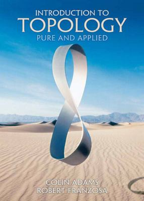 Introduction to Topology: Pure and Applied 9780131848696