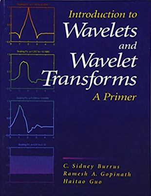 Introduction to Wavelets and Wavelet Transforms: A Primer 9780134896007