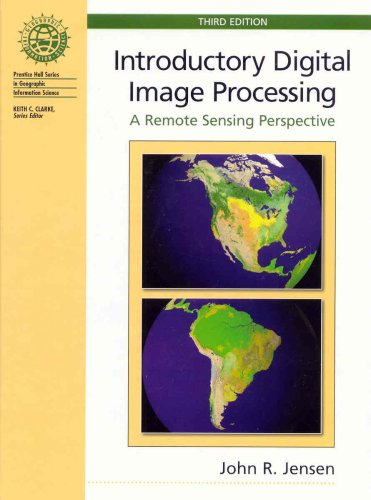 Introductory Digital Image Processing: A Remote Sensing Perspective 9780131453616