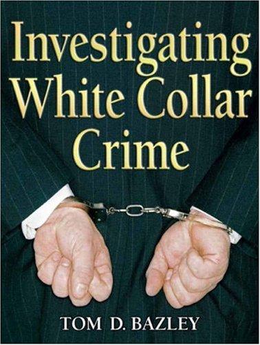 Investigating White Collar Crime 9780131589544