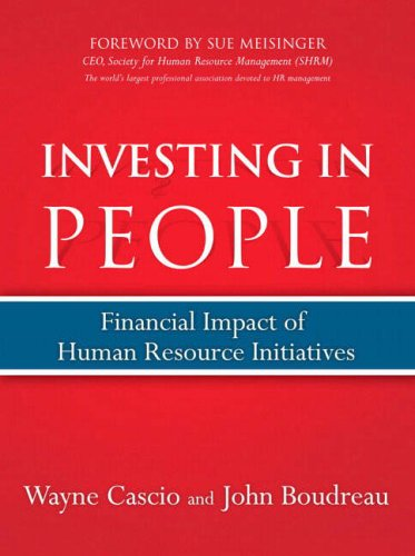 Investing in People: Financial Impact of Human Resource Initiatives 9780132394116