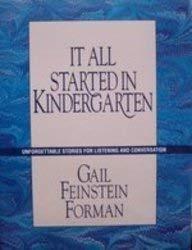 It All Started in Kindergarten: Unforgettable Stories for Listening and Conversation