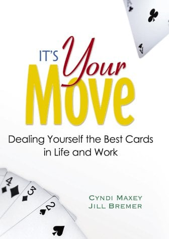 It's Your Move: Dealing Yourself the Best Cards in Life and Work 9780131424814